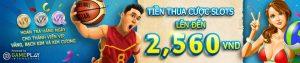 NHẬN NGAY HOÀN TRẢ TIỀN THUA CƯỢC SLOTS HÀNG TUẦN/ HÀNG NGÀY LÊN ĐẾN 2,560 VND