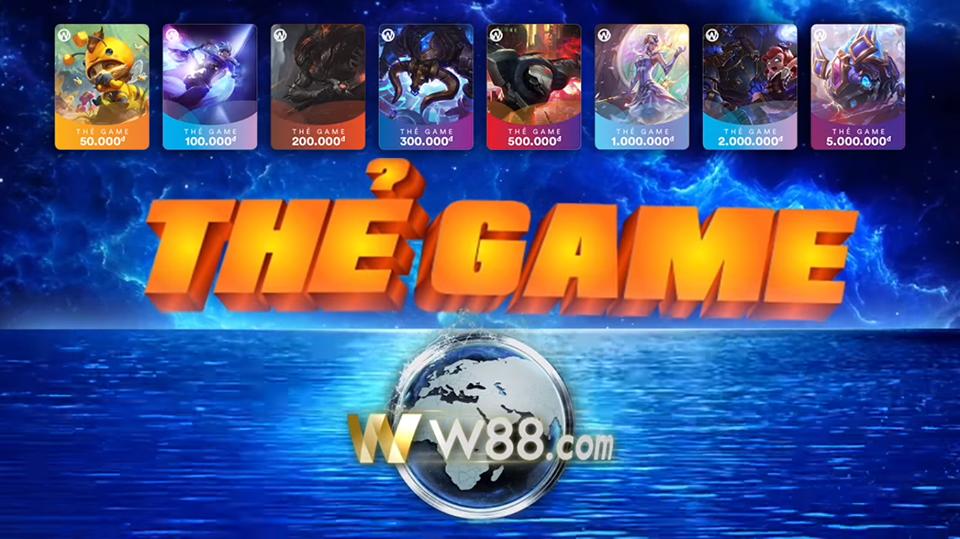 W88 – GIỚI THIỆU PHƯƠNG THỨC NẠP TIỀN QUA THẺ GAMES
