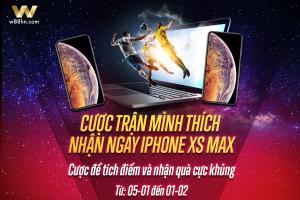 CƯỢC TRẬN MÌNH THÍCH – NHẬN IPHONE XS MAX