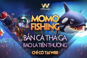 HƯỚNG DẪN THAM GIA CHƠI BẮN CÁ MOMO FISHING TẠI W88!