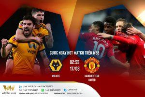 Bầy sói và quỷ đỏ, cạm bẫy đang chờ ai: Wolves vs Manchester United Ngày 17/3 lúc 02:55