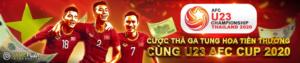 CƯỢC THẢ GA TUNG HOA TIỀN THƯỞNG CÙNG U23 AFC CUP 2020