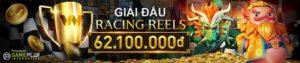 GIẢI ĐẤU VUA CỦA CUỘC ĐUA RACING REELS CHƠI VÀ RINH NGAY 62.100.000 VND HÀNG TUẦN