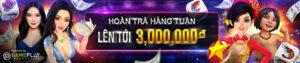 HOÀN TRẢ CƯỢC THUA HÀNG TUẦN LÊN TỚI 3,000,000 VND