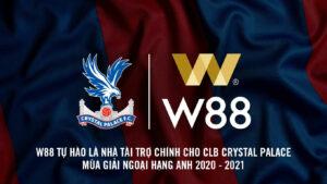 W88 CHÍNH THỨC LÀ NHÀ TÀI TRỢ CỦA CRYSTAL PALACE MÙA GIẢI NHA 2020/2021