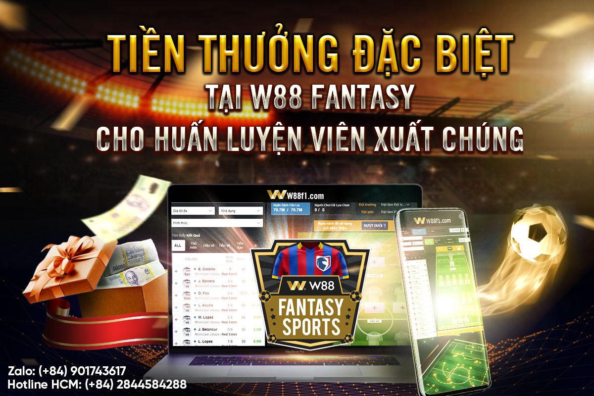 W88 THƯỞNG GAME THỦ TẠI FANASY, THỬ NGAY!