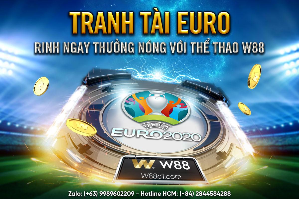 TRANH TÀI EURO – RINH NGAY THƯỞNG NÓNG VỚI THỂ THAO W88