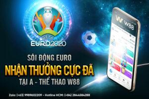 Read more about the article SÔI ĐỘNG EURO – NHẬN THƯỞNG CỰC ĐÃ TẠI A-THỂ THAO W88