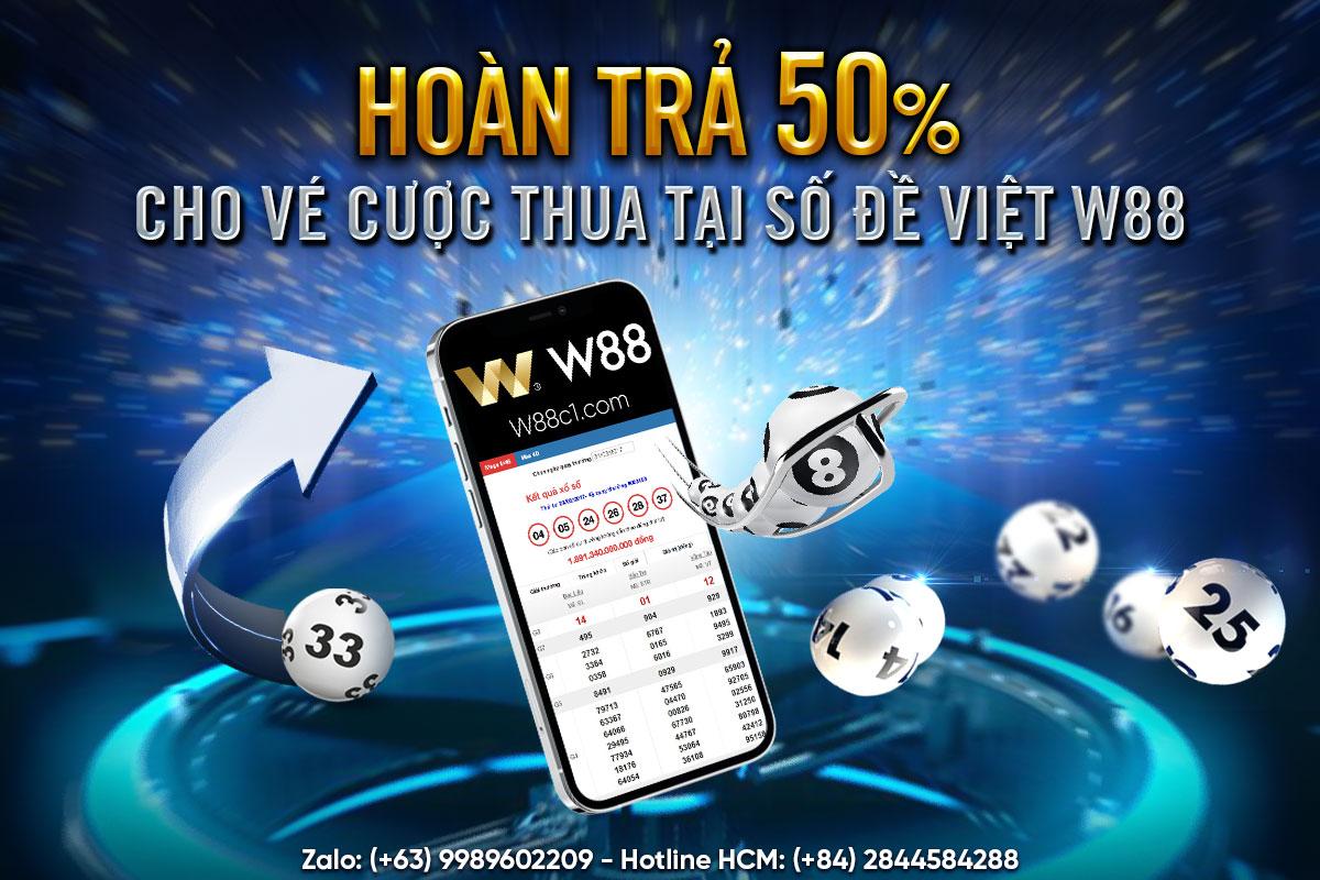 You are currently viewing HOÀN TRẢ 50% CHO VÉ CƯỢC THUA TẠI SỐ ĐỀ VIỆT W88