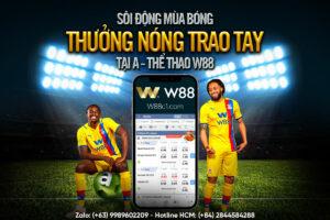 Read more about the article SÔI ĐỘNG MÙA BÓNG – THƯỞNG NÓNG TRAO TAY TẠI A-THỂ THAO W88