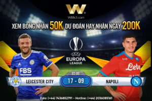 Read more about the article [W88 – MINIGAME] LEICESTER – NAPOLI | EUROPA LEAGUE | KHAI MÀN ĐẦY THỬ THÁCH