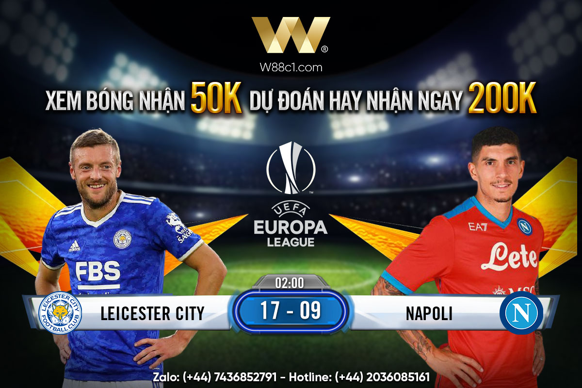 You are currently viewing [W88 – MINIGAME] LEICESTER – NAPOLI   EUROPA LEAGUE   KHAI MÀN ĐẦY THỬ THÁCH